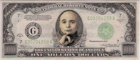 http://wotsupwiththat.files.wordpress.com/2010/09/dr-evil-million-dollar-bill.jpg?w=584